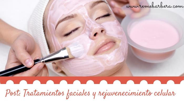 Tratamientos faciales para potenciar el rejuvenecimiento celular