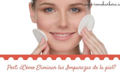 ¿Cómo Eliminar las Impurezas de la piel?