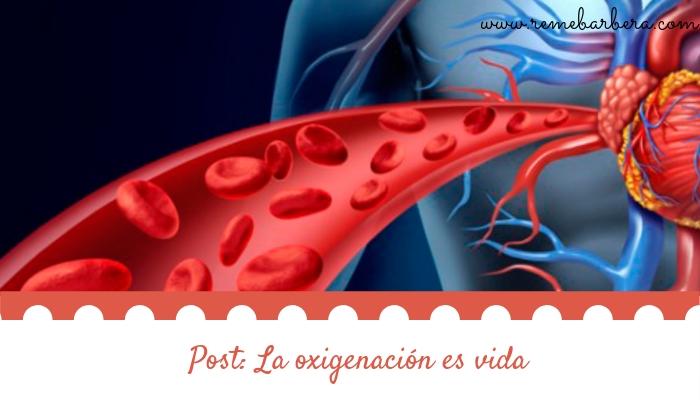 La oxigenación es vida