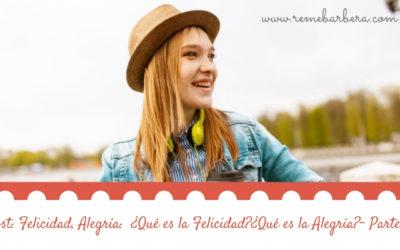 Felicidad, Alegría:  ¿Qué es la Felicidad?¿Qué es la Alegría? (parte 2)